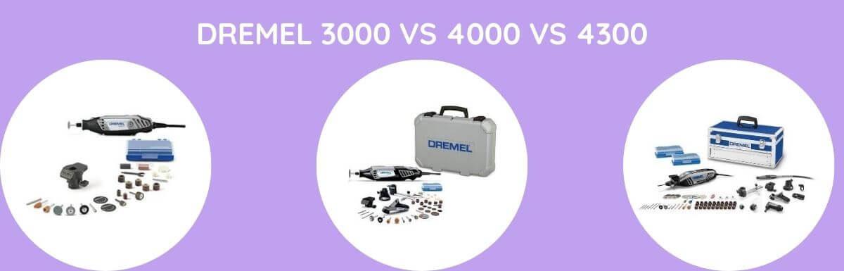 Dremel 3000 Vs 4000 Vs 4300: Which Is Better?