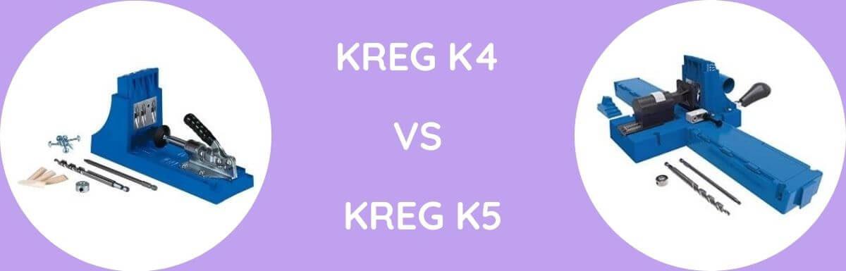 Kreg K4 Vs Kreg K5: Which To Buy?