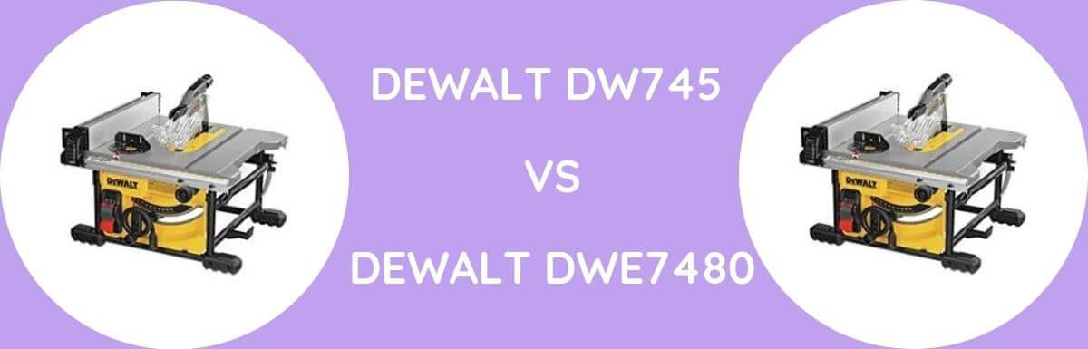 Dewalt DW745 Vs Dewalt DWE7480: Which Is Better?