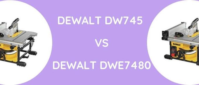 Dewalt DW745 Vs Dewalt DWE7480