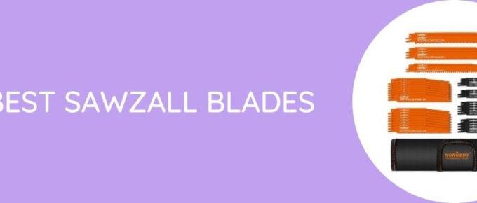Best Sawzall Blades