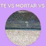 Concrete Vs Mortar Vs Cement: Which Is Better?