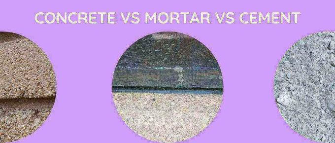 Concrete Vs Mortar Vs Cement