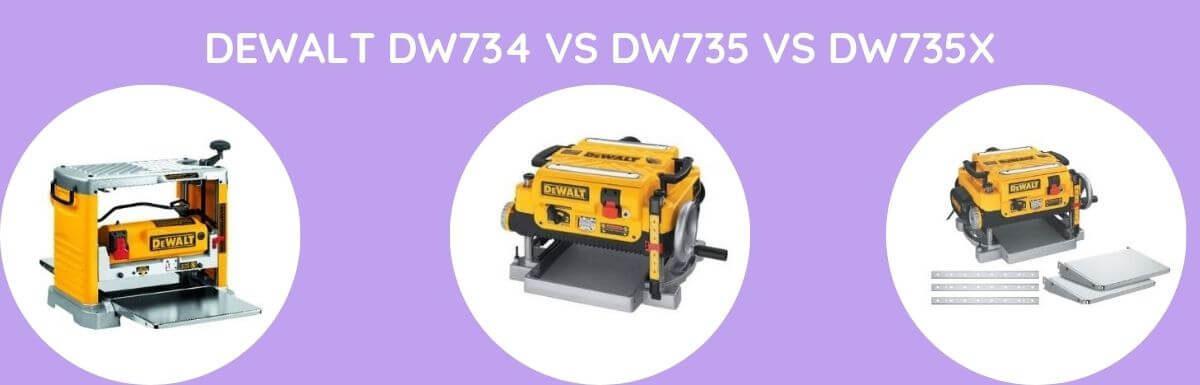 DEWALT DW734 Vs DW735 VS DW735X: Which Is Better?