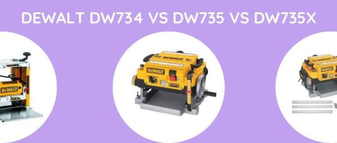 DEWALT DW734 Vs DW735 VS DW735X