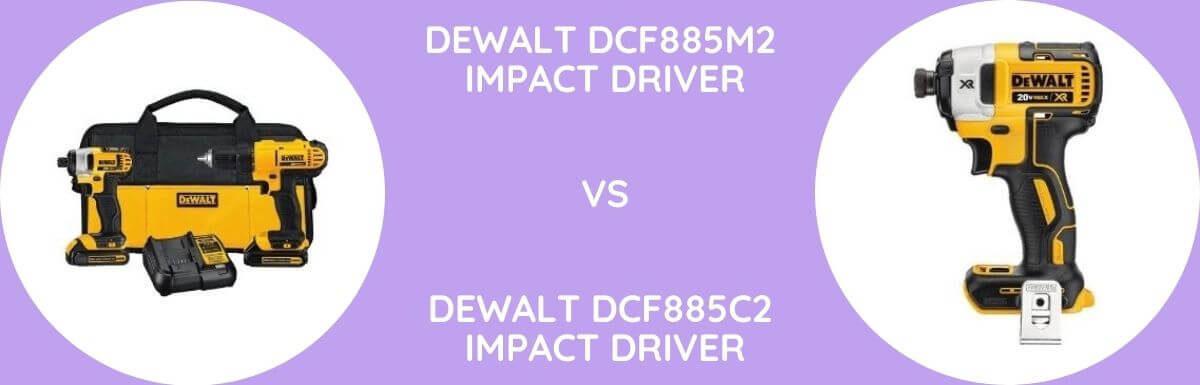 DeWalt DCF885M2 Vs DeWalt DCF885C2 Impact Driver: Which Is Better?