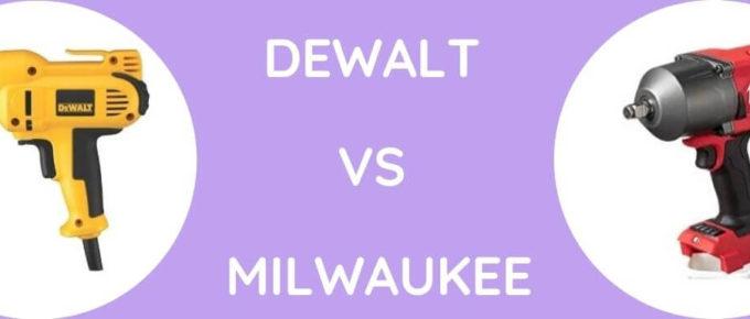 DeWalt Vs Milwaukee