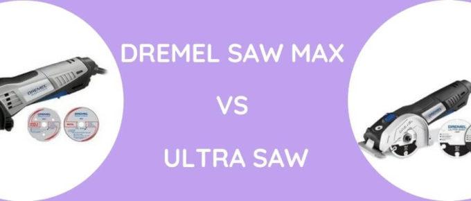Dremel Saw Max Vs Ultra Saw