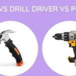 Impact Vs Hammer Vs Drill Driver Vs Power Screwdriver