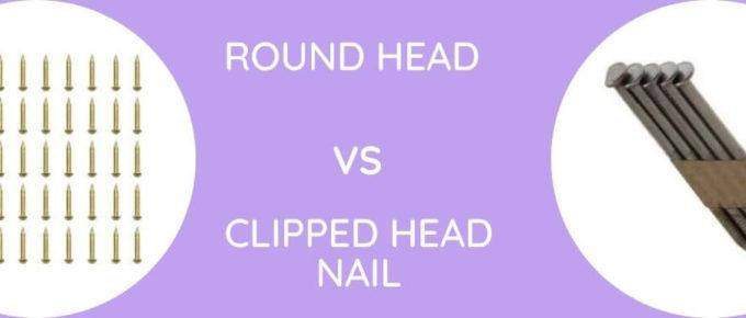 Round Head Vs Clipped Head Nail