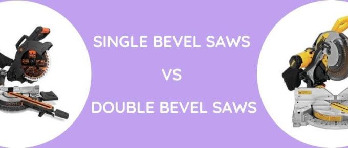 Single Vs Double Bevel Saws
