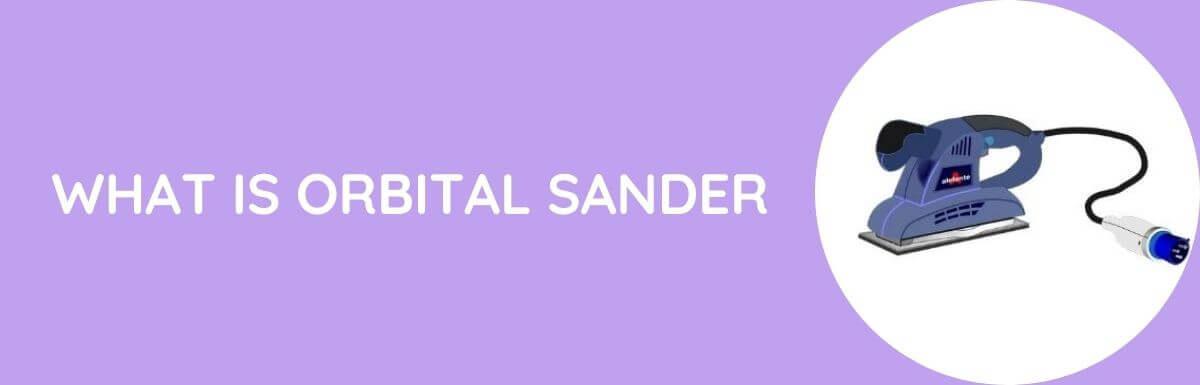 What is Orbital Sander?