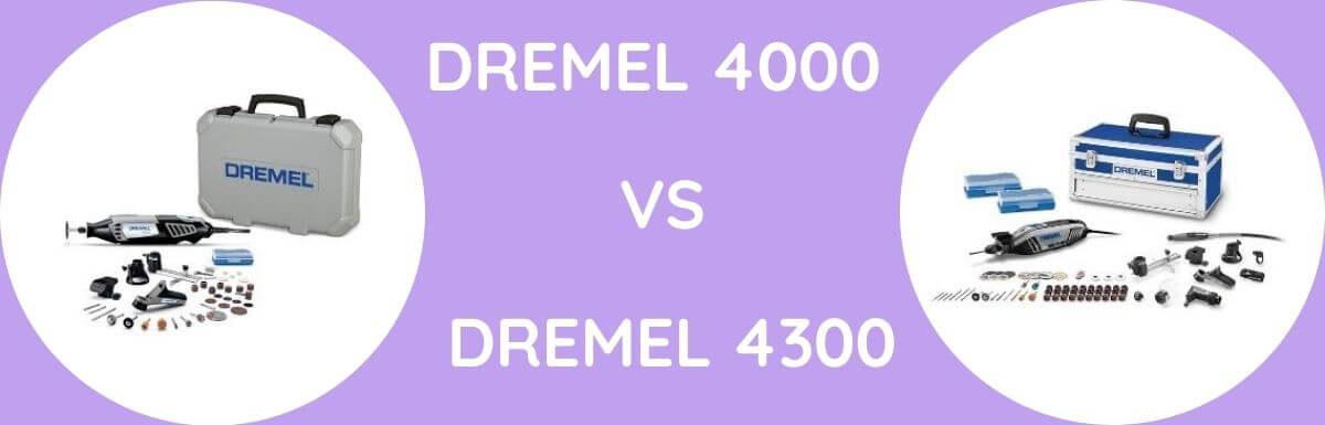 Dremel 4000 Vs Dremel 4300: Which One To Buy?