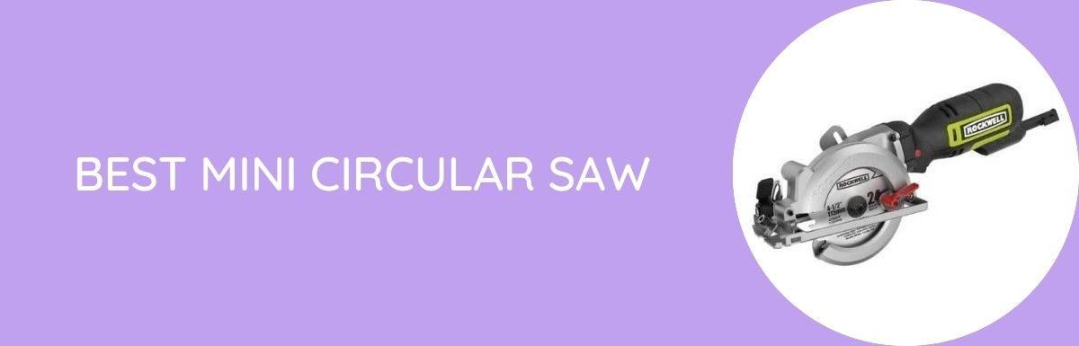Best Mini Circular Saw 2020- Reviews & Buyer's Guide