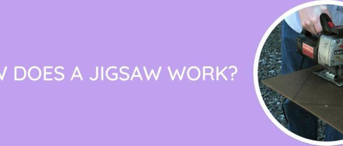 How Does A Jigsaw Work?