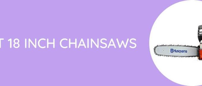 Best 18 Inch Chainsaws