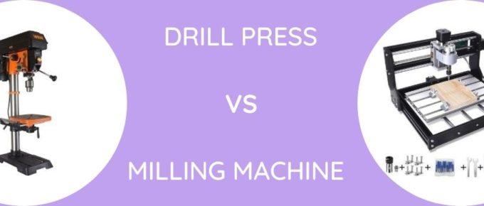 Drill Press Vs Milling Machine