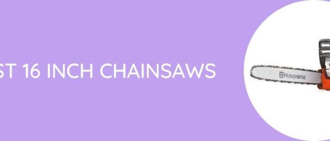 Best 16 inch Chainsaws