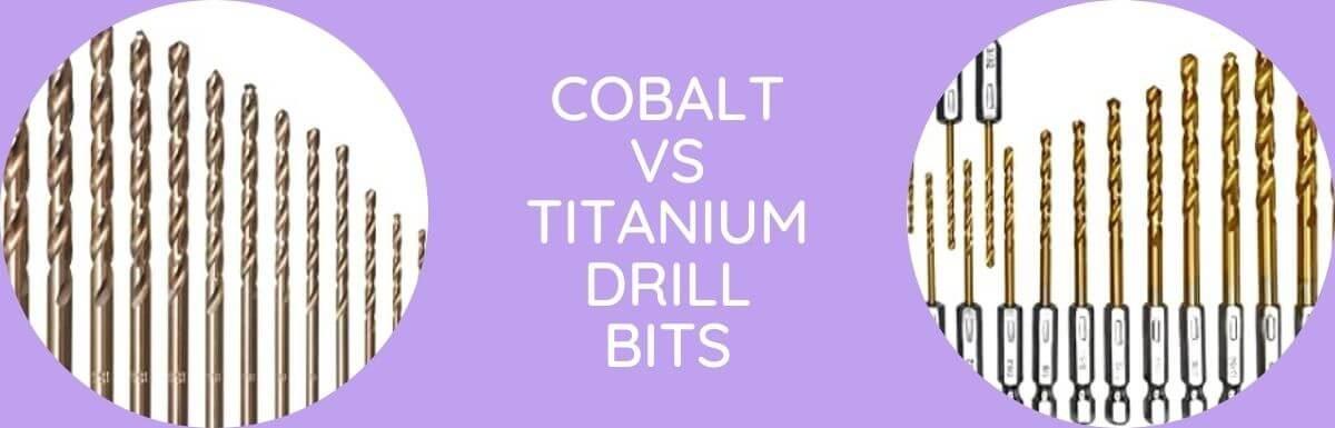 Cobalt Vs Titanium Drill Bits: Which Is Better?
