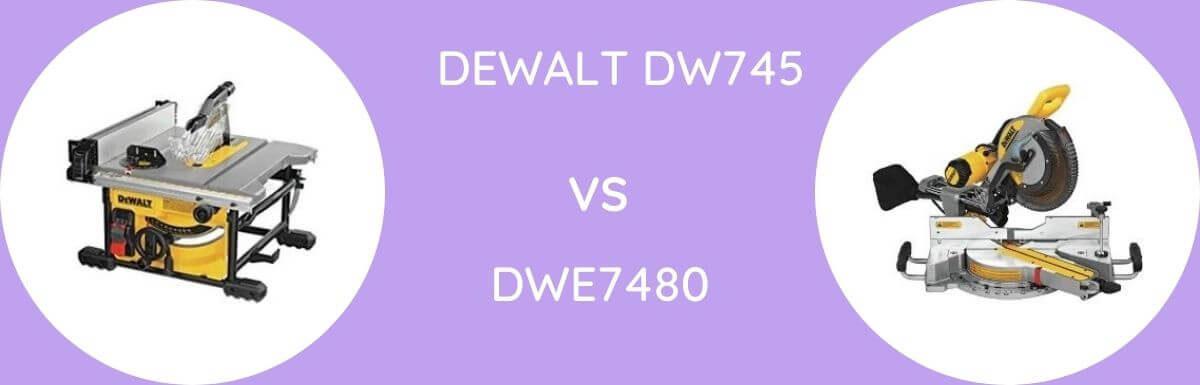 DeWalt DW745 Vs DWE7480: Which One To Buy?
