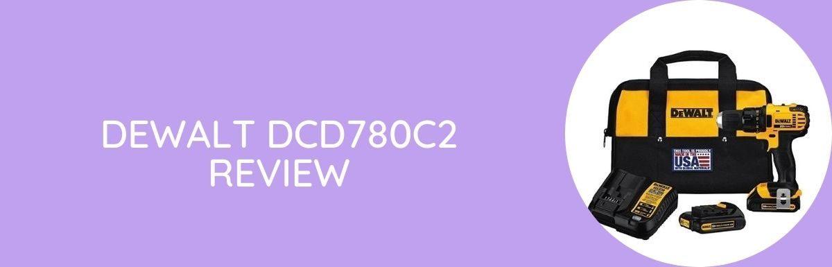 Dewalt DCD780C2 Review