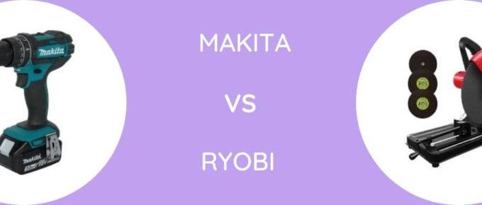 Makita Vs Ryobi