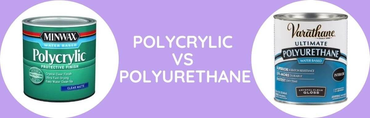 Polycrylic Vs Polyurethane: Which To Use?