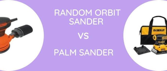 Random Orbit Vs Palm Sander