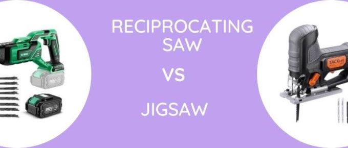 Reciprocating Saw Vs Jigsaw
