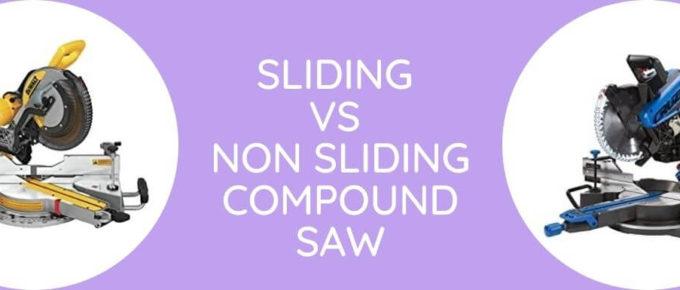 Sliding Vs Non Sliding Compound Saw