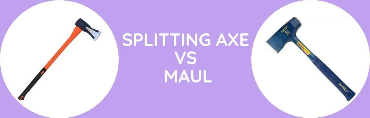 Splitting Axe Vs Maul: Which Is Better?