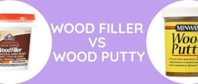 Wood Filler Vs Wood Putty
