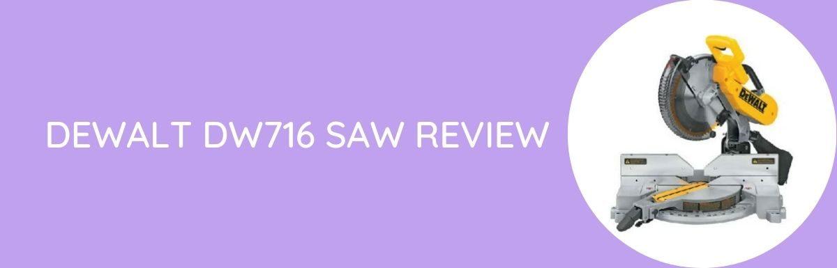 Dewalt DW716 Saw Review