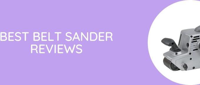 Best Belt Sander Reviews