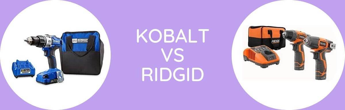 Kobalt Vs Ridgid: Which Is Better?
