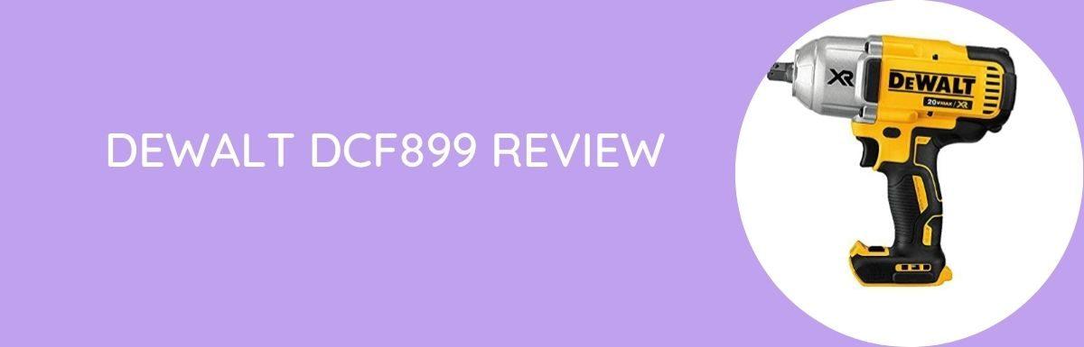 Dewalt DCF899 Review
